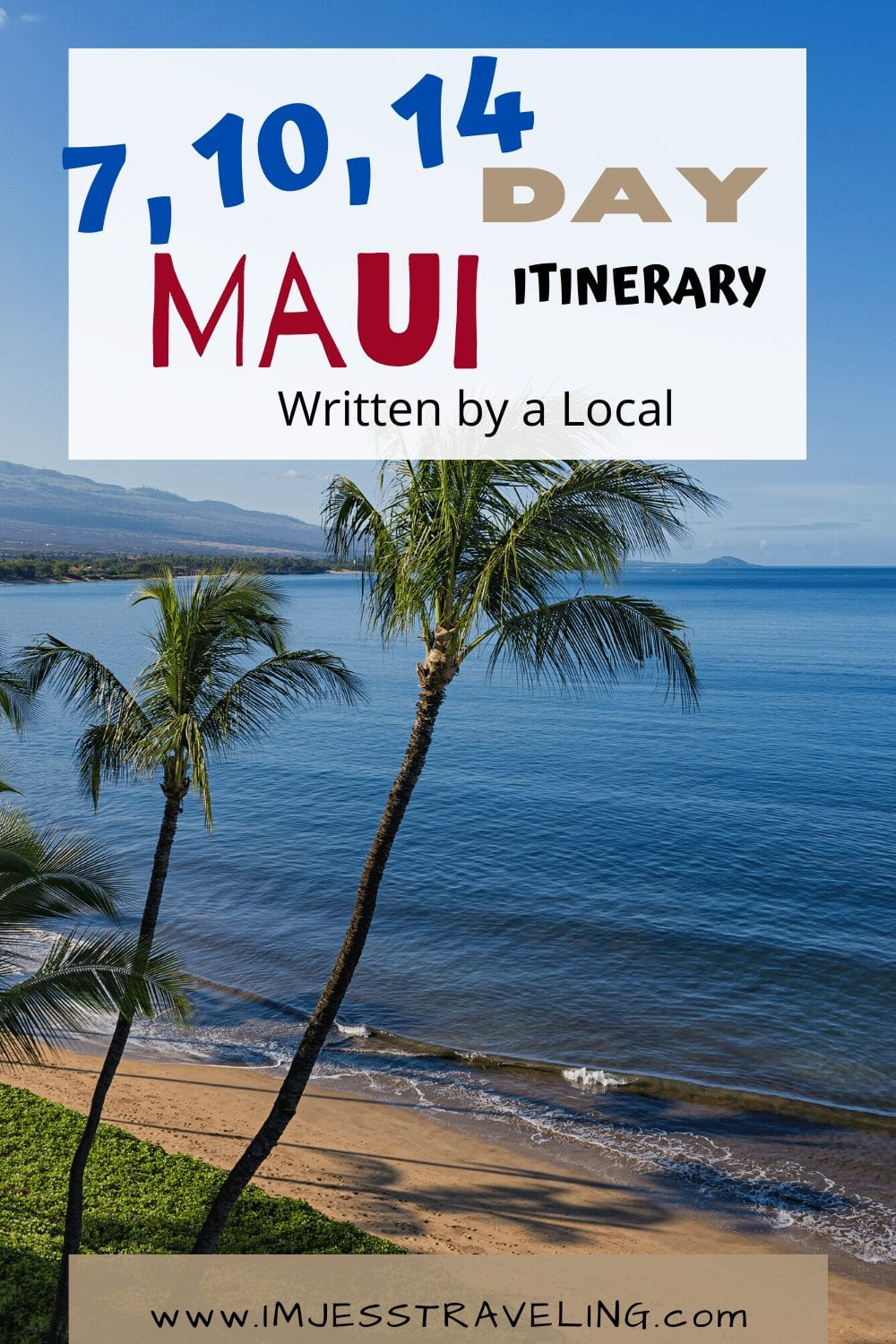 7, 10 or 14 Day Maui Itinerary with I'm Jess Traveling