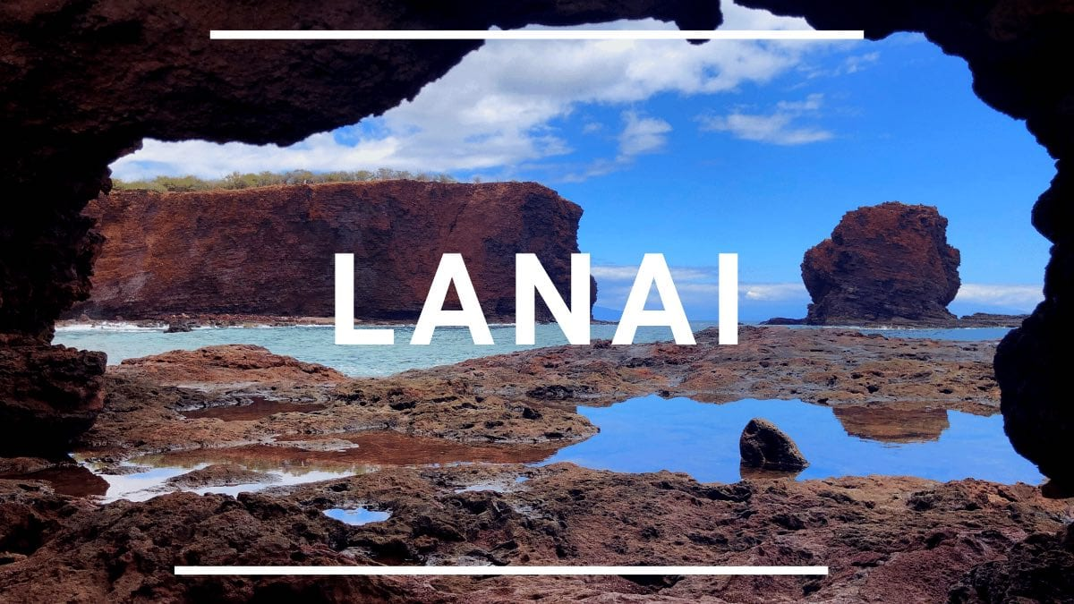 Lanai Travel Guide with I'm Jess Traveling