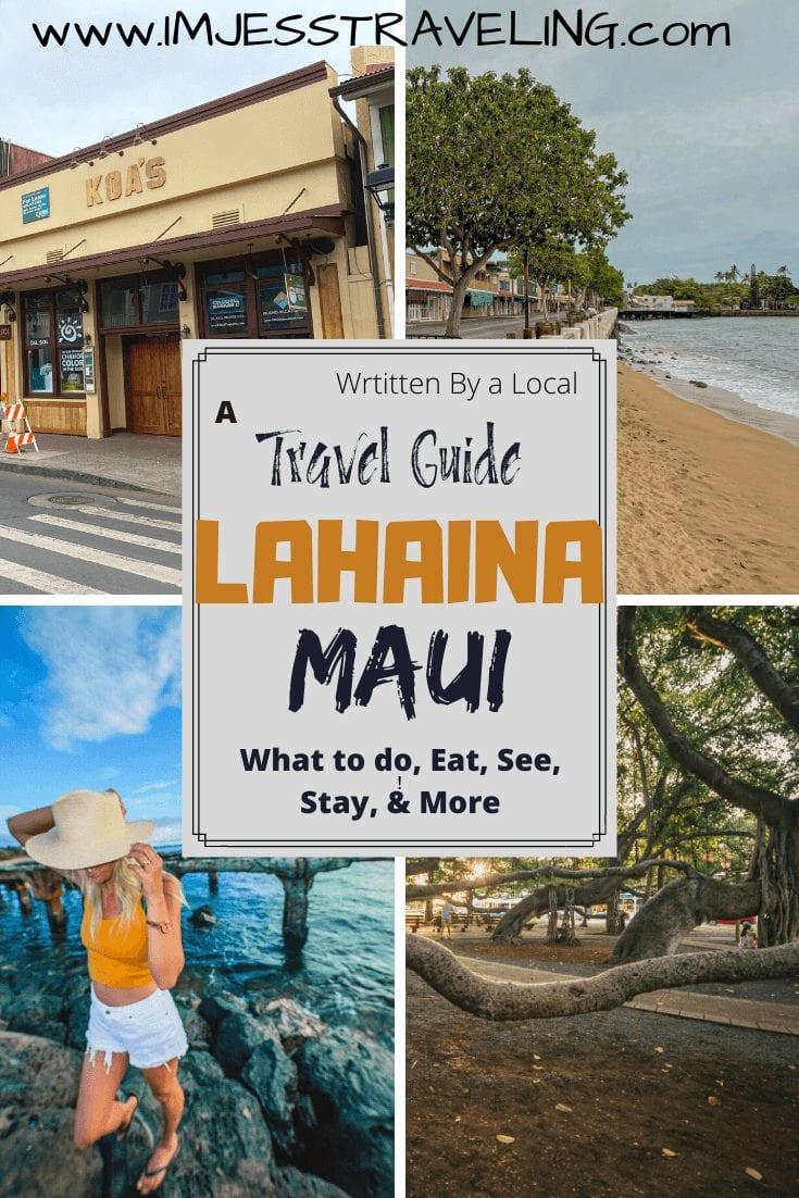 Lahaina Maui Travel Guide with I'm Jess Traveling