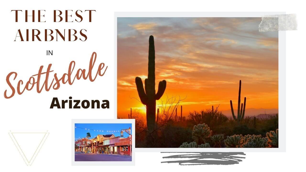 Best airbnbs in Scottsdale Arizona