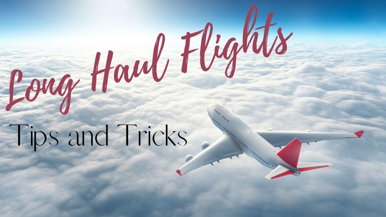 long haul flights tips and tricks